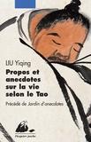 Yiqing Liu et Xiang Liu - Propos et anecdotes sur la vie selon le Tao - Précédé de Jardin d'anecdotes.