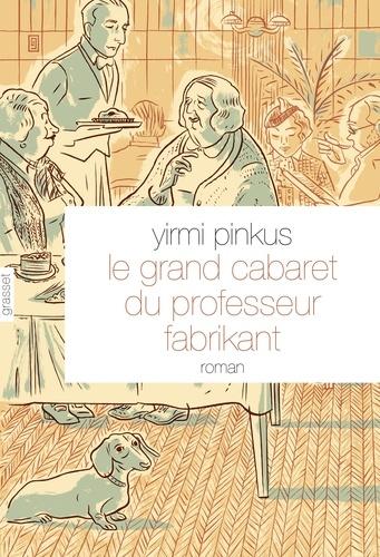 Yirmi Pinkus - Le grand cabaret du professeur Fabrikant.