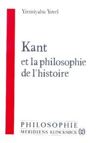 Yirmiyahu Yovel - Kant et la philosophie de l'histoire.