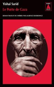 Yishaï Sarid - Le Poète de Gaza.