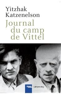 Yitzhak Katzenelson - Journal du camp de Vittel.