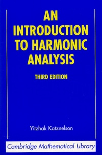 An Introduction to Harmonic Analysis - Yitzhak Katznelson |