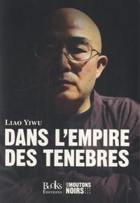 Yiwu Liao - Dans l'empire des ténèbres.
