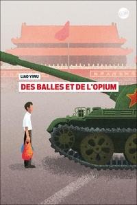 Yiwu Liao - Des balles et de l'opium.