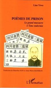 Yiwu Liao - Poèmes de prison - Le grand massacre ; L'Ame endormie.