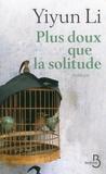 Yiyun Li - Plus doux que la solitude.