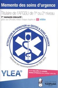 YLEA - Memento des soins d'urgence - Titulaire de l'AFGSU de 1er ou 2e niveau.