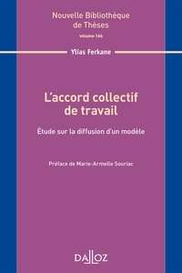 L'accord collectif de travail- Etude sur la diffusion d'un modèle - Ylias Ferkane |