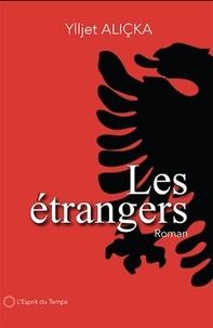 Ylljet Aliçka - Les étrangers, un roman.