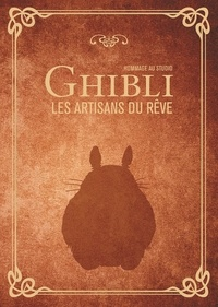 Ynnis Editions - Hommage au studio Ghibli - Les artisans du rêve.