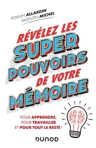 Yoann Allardin et Valentin Michel - Révélez les super pouvoirs de votre mémoire.