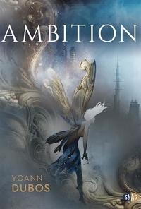 Yoann Dubos - Ciel sans étoiles Tome 1 : Ambition - Résonance originelle.