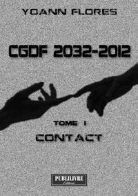 Yoann Flores - CGDF 2032-2012 - Tome 1, Contact.