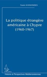 Histoiresdenlire.be La politique étrangère américaine à Chypre (1960-1967) Image
