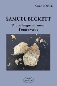 Yoann Loisel - Samuel Beckett - D'une langue à l'autre : l'outre-verbe.