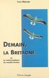 Yoann Morvan - Demain, la Bretagne - Ou la métamorphose du modèle breton.