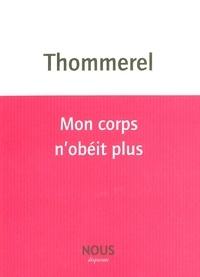 Yoann Thommerel - Mon corps n'obéit plus.