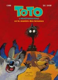 Yoann et Eric Omond - Toto l'ornithorynque et le maître des brumes.