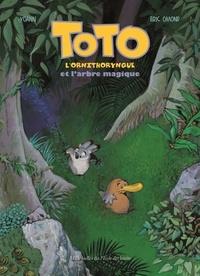 Yoann et Eric Omond - Toto l'ornithorynque  : Toto l'ornithorynque et l'arbre magique.
