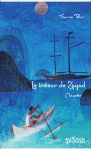 Yoanne Tillier - Le trésor de Zayad.
