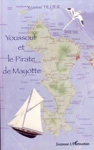 Yoanne Tillier - Youssouf et le Pirate de Mayotte.