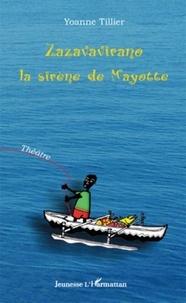 Yoanne Tillier - Zazavavirano - La sirène de Mayotte.