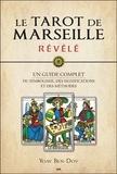Yoav Ben-Dov - Le Tarot de Marseille révélé - Un guide complet du symbolisme, des significations et des méthodes.