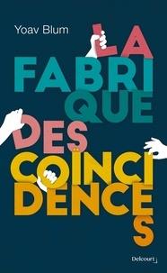 Yoav Blum - La Fabrique des coïncidences.