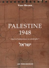 Palestine 1948 - Yoav Gelber |