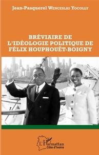 Téléchargez des ebooks gratuits en allemand Bréviaire de l'idéologie politique de Félix Houphouët-Boigny 9782140139659 MOBI FB2 par Yocolly jean-pasquerel Wenceslas (French Edition)