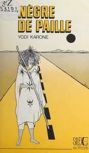 Yodi Karone - Nègre de paille - Suivi de Nouvelles.