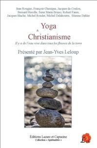 Jean-Yves Leloup - Yoga et Christianisme - Il y a de l'eau vive dans tous les fleuves de la terre.