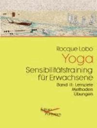 Yoga Sensibilitätstraining für Erwachsene Band 3 - Lehrbuch Lernziele Methoden Übungen.