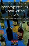 Yohan Castaing et Pierre Mora - Bonnes pratiques en marketing du vin - 20 études de cas de vins du monde.