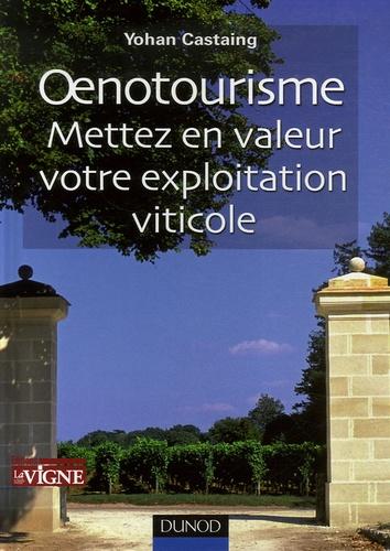 Yohan Castaing - Oenotourisme - Mettez en valeur votre exploitation viticole.