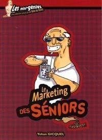 Yohan Gicquel - Le marketing des seniors.