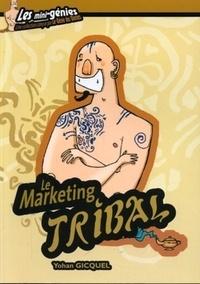 Yohan Gicquel - Le Marketing tribal.