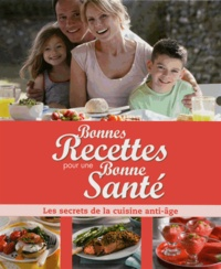 Yohan Leclerc et Françoise Zimmer - Bonnes recettes pour une bonne santé - Les secrets de la cuisine anti-âge.