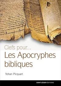 Yohan Picquart - Clefs pour... Les apocryphes bibliques.