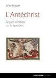 Yohan Picquart - L'Antéchrist - Regard chrétien sur la question.
