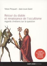 Yohan Picquart et Jean-Louis Giard - Retour du diable et renaissance de l'occultisme - Regards chrétiens sur la question. 1 CD audio MP3