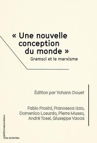 """Yohann Douet - """"Une nouvelle conception du monde"""" - Gramsci et le marxisme."""