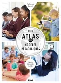 Yohann Duval - Mon atlas des modèles pédagogiques.