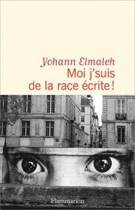 Yohann Elmaleh - Moi j'suis de la race écrite !.