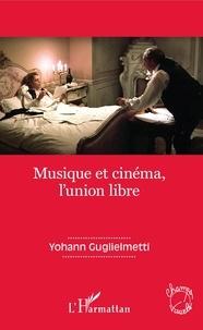 Yohann Guglielmetti - Musique et cinéma, l'union libre.