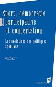 Yohann Rech - Sport, démocratie participative et concertation - Les évolutions des politiques sportives.