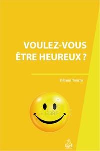 Yohann Tourne - Voulez-vous être heureux ?.