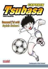 Yoichi Takahashi - Captain Tsubasa - Comment j'ai créé Olive et Tom !.