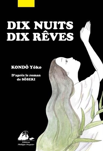 Yoko Kondo et Natsume Sôseki - Dix nuits, dix rêves.