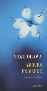 Yoko Ogawa - Amours en marge.